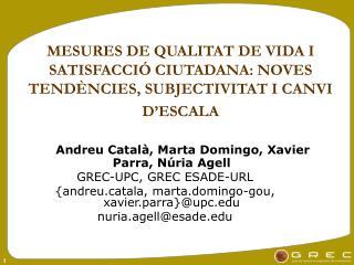 Andreu Català, Marta Domingo, Xavier Parra, Núria Agell GREC-UPC, GREC ESADE-URL