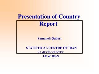 Presentation of Country Report
