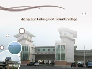 Jiangchun Fishing Port Tourists Village