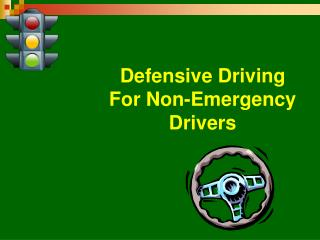 Defensive Driving For Non-Emergency Drivers