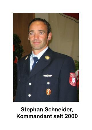 Stephan Schneider, Kommandant seit 2000