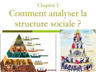 Chapitre I Comment analyser la structure sociale ?