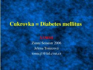 Cukrovka = Diabetes mellitus