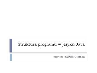 Struktura programu w języku Java