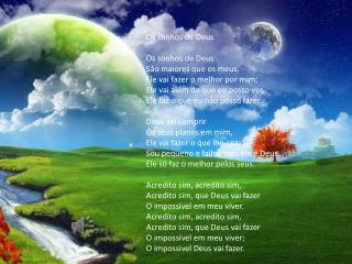 Os sonhos de Deus Os sonhos de Deus  São maiores que os meus, Ele vai fazer o melhor por mim;
