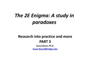The 2E Enigma: A study in paradoxes