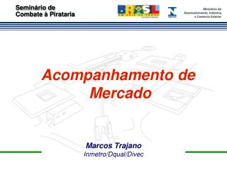 Marcos Trajano Inmetro/Dqual/Divec