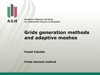 Grids generation methods  and  adaptive mesh es