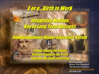 E or e Birth to Work    Integrated Actions  Key to Long Term Success  Illinois Business Higher Education  Forum