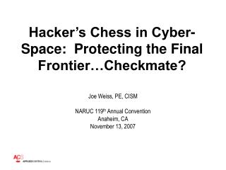 Hacker s Chess in Cyber-Space:  Protecting the Final Frontier Checkmate