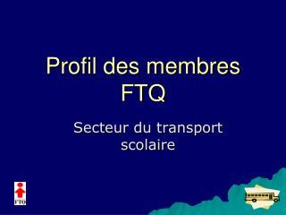 Profil des membres FTQ
