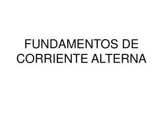 FUNDAMENTOS DE CORRIENTE ALTERNA
