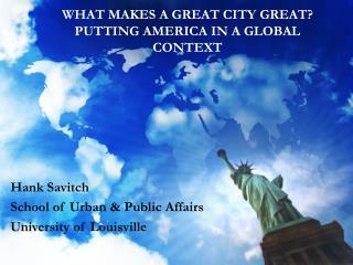 Hank Savitch School of Urban & Public Affairs University of Louisville