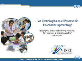 Las Tecnologías en el Proceso de  Enseñanza Aprendizaje