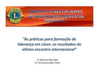 """""""As práticas para formação de liderança em Lions: os resultados do último encontro internacional"""""""