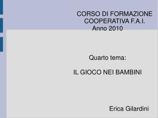 CORSO DI FORMAZIONE COOPERATIVA F.A.I. Anno 2010 Quarto tema: