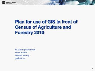 Plan for use of GIS in front of Census of Agriculture and Forestry 2010