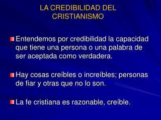 LA CREDIBILIDAD DEL CRISTIANISMO