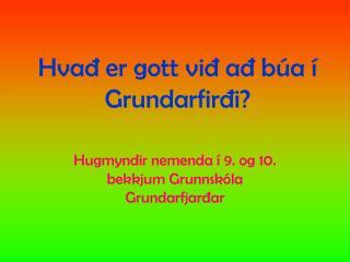 Hvað er gott við að búa í Grundarfirði?