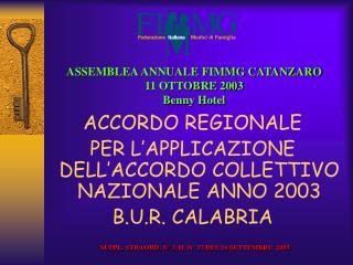 ASSEMBLEA ANNUALE FIMMG CATANZARO 11 OTTOBRE 2003 Benny Hotel