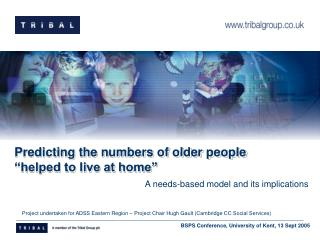 "Predicting the numbers of older people ""helped to live at home"""