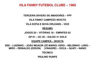 VILA FANNY FUTEBOL CLUBE – 1965 TERCEIRA DIVISÃO DE AMADORES – FPF VILA FANNY CAMPEÃO INVICTO