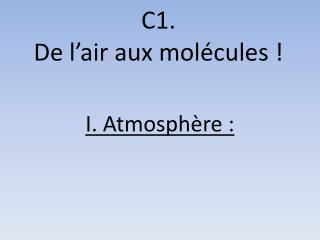 C1. De l'air aux molécules !