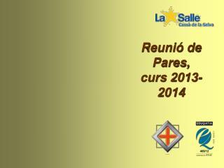 Reunió de Pares, curs 2013-2014
