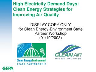 High Electricity Demand Days:  Clean Energy Strategies for  Improving Air Quality