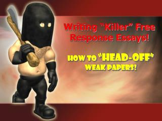 "Writing ""Killer"" Free Response Essays!"