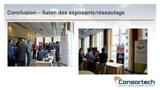 Conclusion – Salon des exposants/réseautage