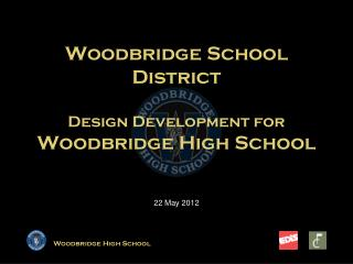 Woodbridge School District Design Development for Woodbridge High School