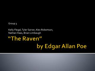 �The Raven�  			by Edgar Allan Poe