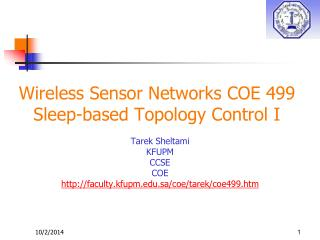 Wireless Sensor Networks COE 499 Sleep-based Topology Control I