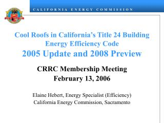 Cool Roofs in California s Title 24 Building Energy Efficiency Code 2005 Update and 2008 Preview