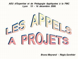 AEU  d'Expertise  et  de  Pédagogie  Appliquées  à  la  FMC Lyon15  -  16  décembre  2006