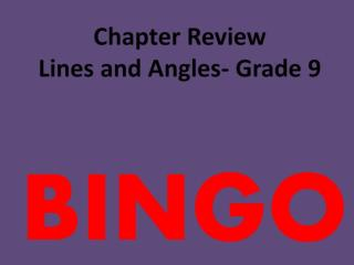 Chapter Review Lines and Angles- Grade 9