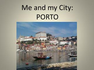 Me  and my City :  PORTO
