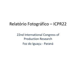 Relatório Fotográfico – ICPR22