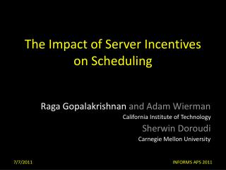 The Impact of Server Incentives  o n Scheduling