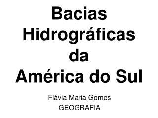 Bacias Hidrogr�ficas da  Am�rica do Sul
