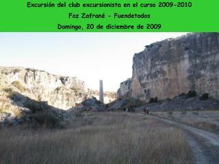 Excursión del club excursionista en el curso 2009-2010 Foz Zafrané - Fuendetodos