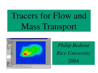 Tracers for Flow and Mass Transport