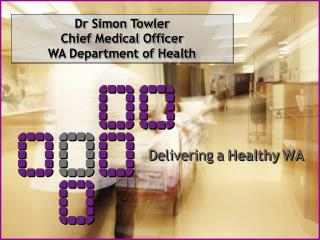 Dr Simon Towler Chief Medical Officer WA Department of Health
