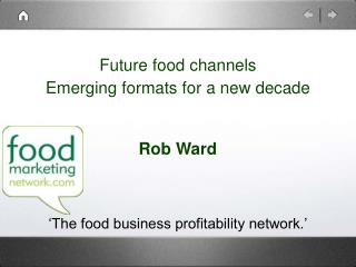 Future food channels Emerging formats for a new decade