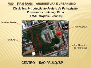 FMU �  FIAM FAAM  �  Arquitetura e Urbanismo