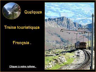 Quelques   Trains touristiques           Français .
