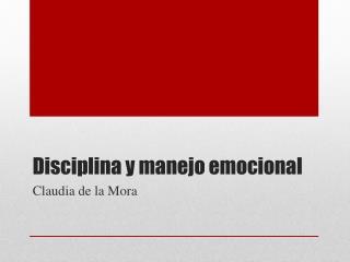 Disciplina y manejo emocional