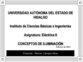 Presenta:  Marcos  Campos Nava