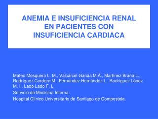 ANEMIA E INSUFICIENCIA RENAL  EN PACIENTES CON  INSUFICIENCIA CARDIACA